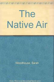 THE NATIVE AIR by Sarah Woodhouse