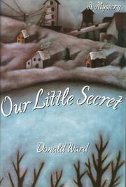 OUR LITTLE SECRET by Donald Ward