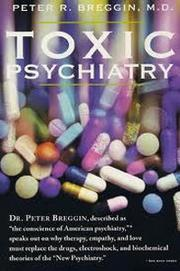 TOXIC PSYCHIARTY by Peter R. Breggin