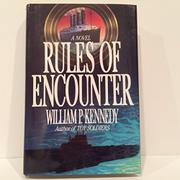 RULES OF ENCOUNTER by William P. Kennedy