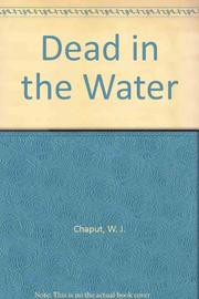 DEAD IN THE WATER by W.J. Chaput
