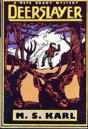 DEERSLAYER by M.S. Karl