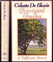 GRAVEYARD PEACHES by Celeste De Blasis