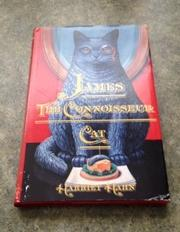 JAMES, THE CONNOISSEUR CAT by Harriet Hahn