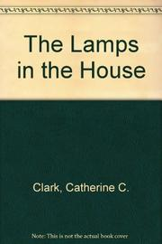 THE LAMPS IN THE HOUSE by Catherine Clifton Clark