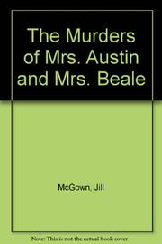 THE MURDERS OF MRS. AUSTIN AND MRS. BEALE by Jill McGown