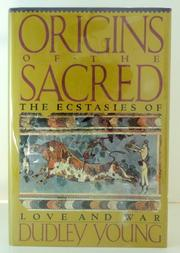 ORIGINS OF THE SACRED by Dudley Young