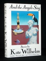 AND THE ANGELS SING by Kate Wilhelm