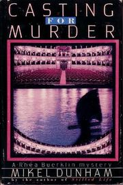 CASTING FOR MURDER by Mikel Dunham