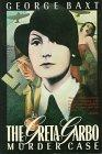 THE GRETA GARBO MURDER CASE by George Baxt