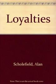 LOYALTIES by Alan Scholefield