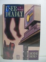 USER DEADLY by Denise Danks