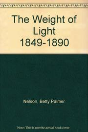 THE WEIGHT OF LIGHT by Betty Palmer Nelson