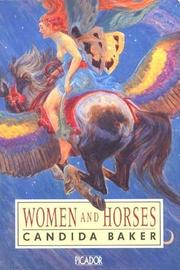 WOMEN AND HORSES by Candida Baker