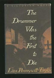 THE DRUMMER WAS THE FIRST TO DIE by Liza Pennywitt Taylor