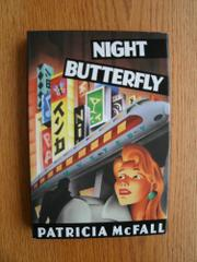 NIGHT BUTTERFLY by Patricia McFall