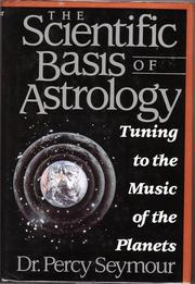 THE SCIENTIFIC BASIS OF ASTROLOGY by Percy Seymour