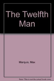 THE TWELFTH MAN by Max Marquis