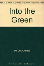 INTO THE GREEN by Charles de Lint