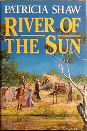 RIVER OF THE SUN by Patricia Shaw