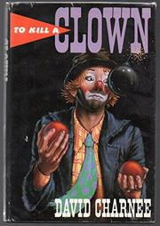 TO KILL A CLOWN by David Charnee
