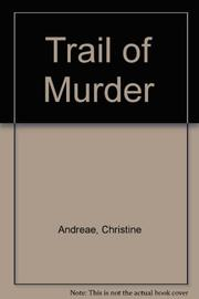 TRAIL OF MURDER by Christine Andreae