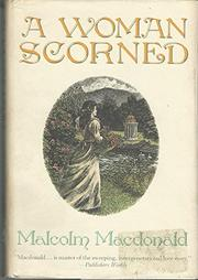 A WOMAN SCORNED by Malcolm Macdonald