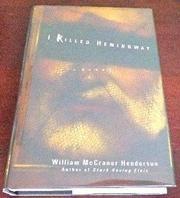 I KILLED HEMINGWAY by William McCranor Henderson