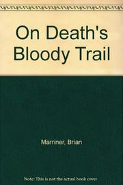 ON DEATH'S BLOODY TRAIL by Brian Marriner