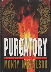 PURGATORY by Monty Mickelson