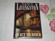 QUIET MURDER by Nancy Livingston