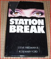 STATION BREAK by Steve  Friedman