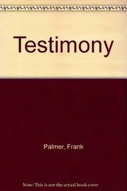 TESTIMONY by Frank Palmer