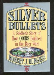 SILVER BULLETS by Robert J. Burgess