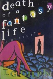 DEATH OF A FANTASY LIFE by T.G. Gilpin