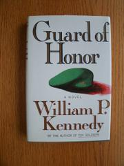 GUARD OF HONOR by William P. Kennedy