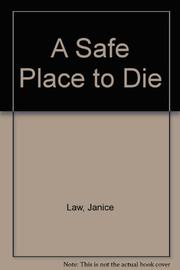 A SAFE PLACE TO DIE by Janice Law