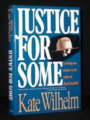 JUSTICE FOR SOME by Kate Wilhelm