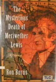 THE MYSTERIOUS DEATH OF MERIWETHER LEWIS by Ron Burns