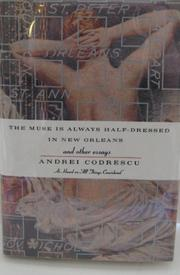 THE MUSE IS ALWAYS HALF-DRESSED IN NEW ORLEANS by Andrei Codrescu