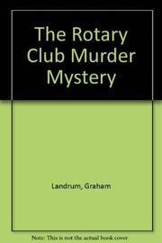 THE ROTARY CLUB MURDER MYSTERY by Graham Landrum