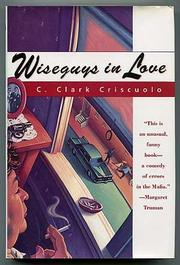 WISEGUYS IN LOVE by C. Clark Criscuolo