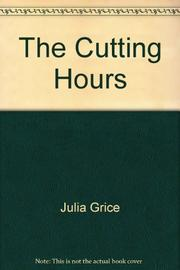 THE CUTTING HOURS by Julia Grice
