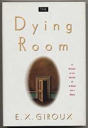 THE DYING ROOM by E.X. Giroux