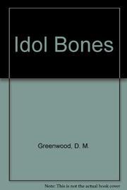 IDOL BONES by Diane M. Greenwood