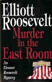 MURDER IN THE EAST ROOM by Elliott Roosevelt