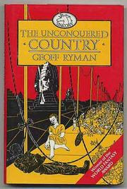 UNCONQUERED COUNTRIES by Geoff Ryman