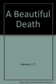 A BEAUTIFUL DEATH by S.T. Haymon