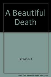 A BEAUTIFUL DEATH by S.T. Haymon