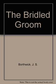 THE BRIDLED GROOM by J.S. Borthwick
